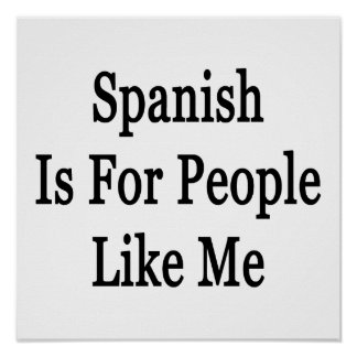 Spanish Is For People Like Me Posters