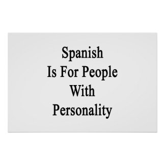 Spanish Is For People With Personality Print