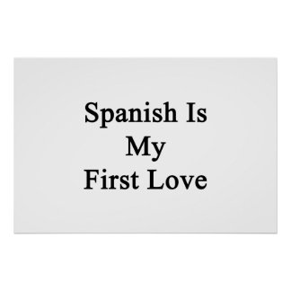 Spanish Is My First Love Poster