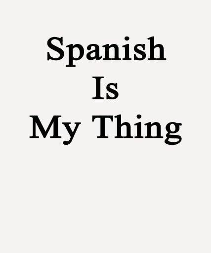 Spanish Is My Thing Shirts