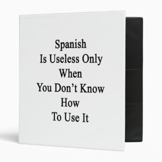 Spanish Is Useless Only When You Don't Know How To Vinyl Binders