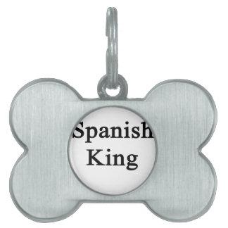 Spanish King Pet Name Tag