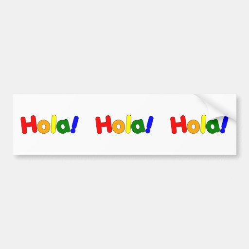 Spanish Rainbow Hello : Espanol Iris Hola Car Bumper Sticker