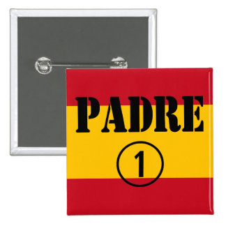 Spanish Speaking Fathers & Dads : Padre Numero Uno Pinback Button