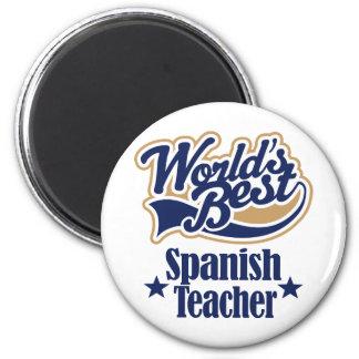 Spanish Teacher Gift For (Worlds Best) Magnet
