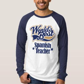 Spanish Teacher Gift For (Worlds Best) T-Shirt