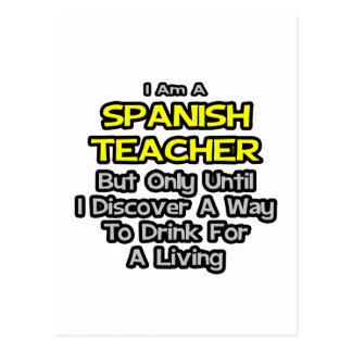 Spanish Teacher Joke .. Drink for a Living Postcard