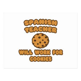 Spanish Teacher .. Will Work for Cookies Postcard