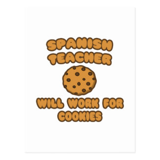 Spanish Teacher .. Will Work for Cookies Postcard