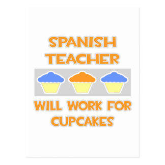 Spanish Teacher ... Will Work For Cupcakes Postcard