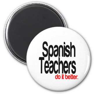 Spanish Teachers Do It Better Magnet