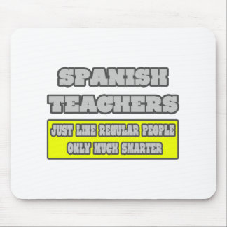 Spanish Teachers...Much Smarter Mouse Pad