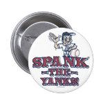Spank the Yanks Anti-Yankee Gear Pinback Button