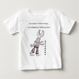 Spanners - No bolt too wide no thread too long Baby T-Shirt
