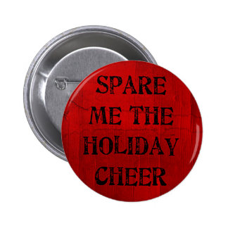 Spare Me the Holiday Cheer Pinback Button