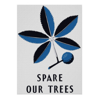 Spare Our Trees Poster