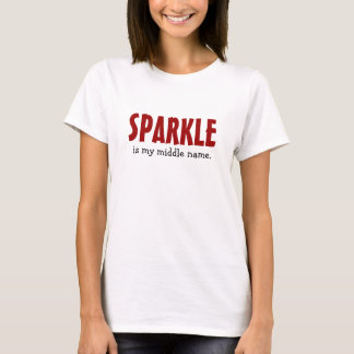 Sparkle is my middle name T-Shirt