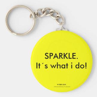 SPARKLE. Its what i do! Keychain