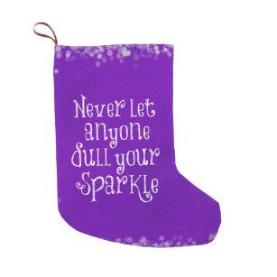 sparkle quote purple christmas small christmas stocking - Purple Christmas Stocking