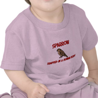 Sparrow trapped in a human body shirts