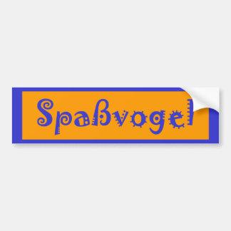 Spaßvogel Bumper Sticker