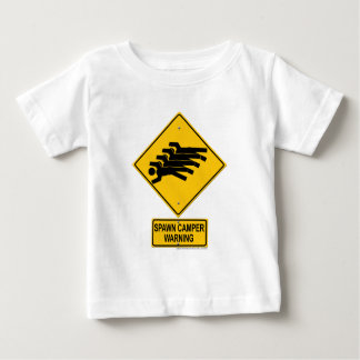 Spawn Camper Warning Sign Baby T-Shirt