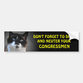 Spay and Neuter your CONGRESSMEN Bumper Sticker