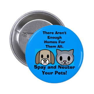 Spay and Neuter Your Pets Pinback Button
