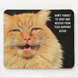 Spay and Neuter Your Tech Support Geeks Mouse Pad