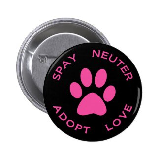 Spay Neuter Adopt Love 2 Inch Round Button