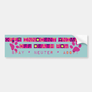spay nueter adopt death row bumper sticker