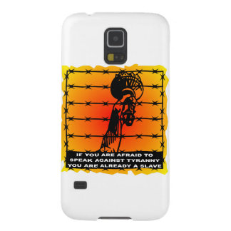 Speak Against Tyranny You Are Already A Slave Galaxy S5 Cover