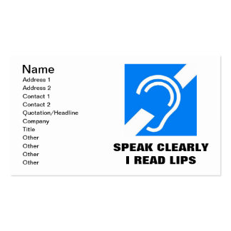 SPEAK CLEARLY, I READ LIPS BUSINESS CARD