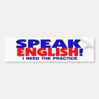Speak English Humor Bumper Sticker