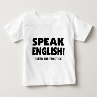 Speak English Humor Infant-Toddler T-Shirt