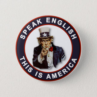 SPEAK ENGLISH - THIS IS AMERICA PINBACK BUTTON