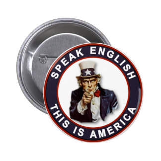 SPEAK ENGLISH - THIS IS AMERICA PINBACK BUTTON