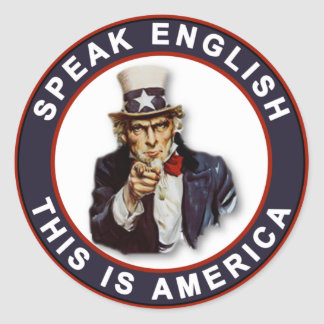 SPEAK ENGLISH - THIS IS AMERICA CLASSIC ROUND STICKER