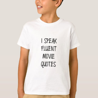 Speak Fluent Movie Quotes T-Shirt