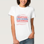 speak freely, write candidly, read endlessly t shirts