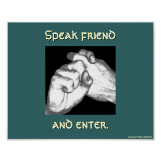 Speak friend and enter in sign poster