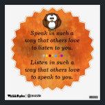 "Speak in such a way wall sticker<br><div class=""desc"">Speak in such a way that others love to listen to you. Listen in such a way that  others love to speak to you.</div>"