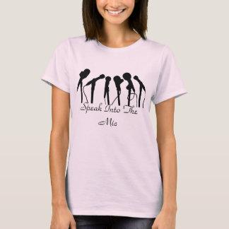 Speak Into The Mic T-Shirt