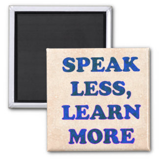 Speak Less... 2 Inch Square Magnet