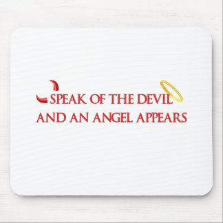 Speak of the Devil and an Angel Appears Mouse Pad