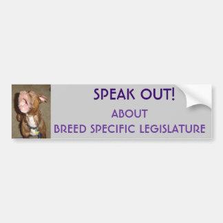 SPEAK OUT ABOUT BREED SPECIFIC LEGISLATURE, SP... CAR BUMPER STICKER