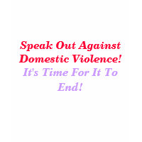 Speak Out AgainstDomestic Violence!, It's Time ... shirt