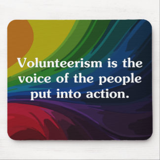 Speak out by volunteering (2) mouse pad