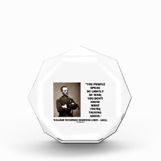 Speak So Lightly Of War William T Sherman Quote Award