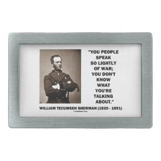 Speak So Lightly Of War William T. Sherman Quote Belt Buckle